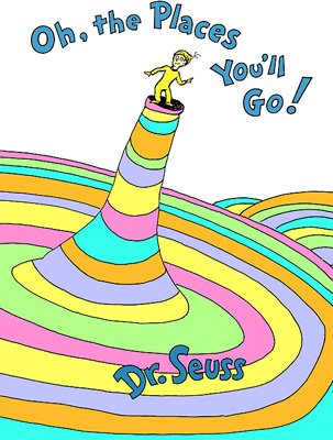 Dr_ Seuss oh the places you will go
