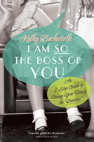 I am so the boss of you - by Kathy Buckworth