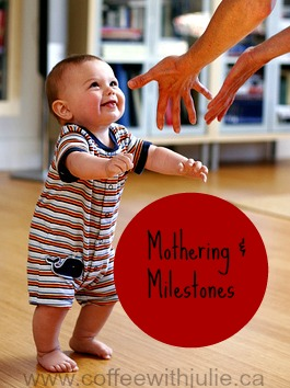 mothering and milestones